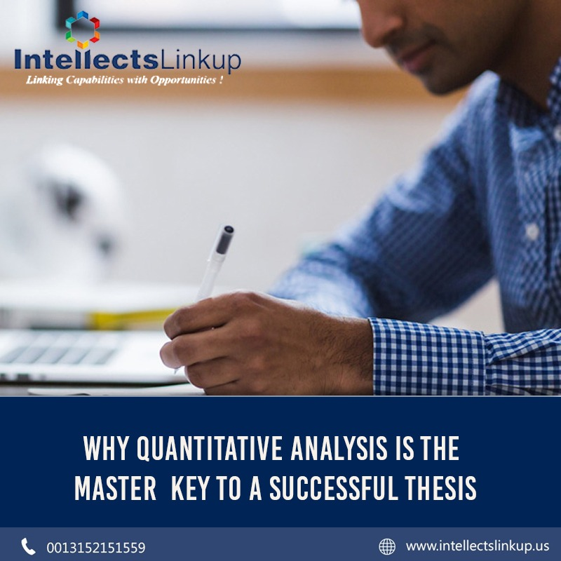 Why Quantitative Analysis is the Master Key to a Successful Thesis